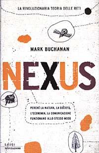 Nexus di Mark Buchanan: Perché la natura, la società, l'economia, la comunicazione funzionano allo stesso modo