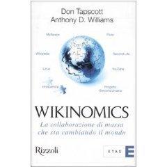 Tapscott - Wikinomics - La collaborazione di massa che sta cambiando il mondo